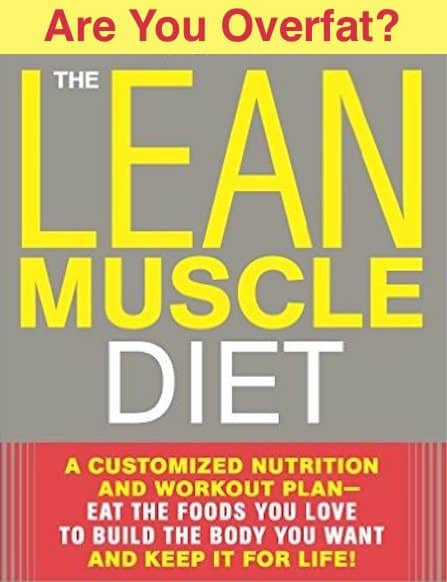 If you're overfat, whittle it away with the Lean Muscle Diet