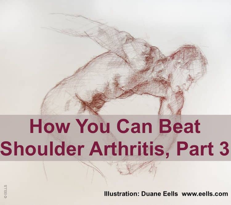 You can beat shoulder arthritis into submission